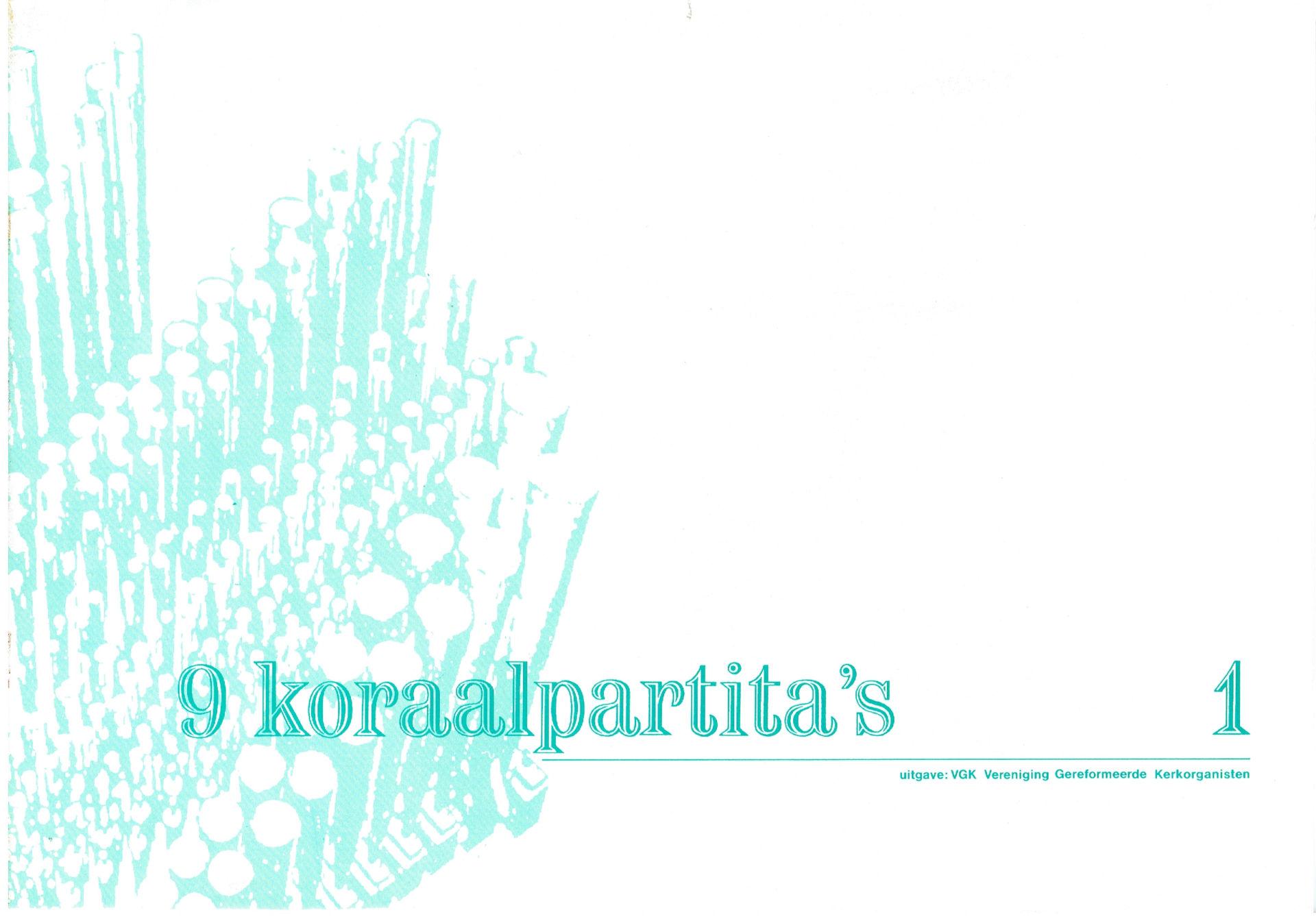 9 koraalpartita's (deel 1)